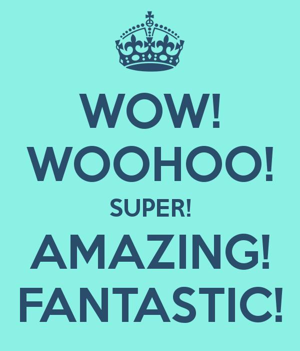 wow-woohoo-super-amazing-fantastic_2017-09-16.png